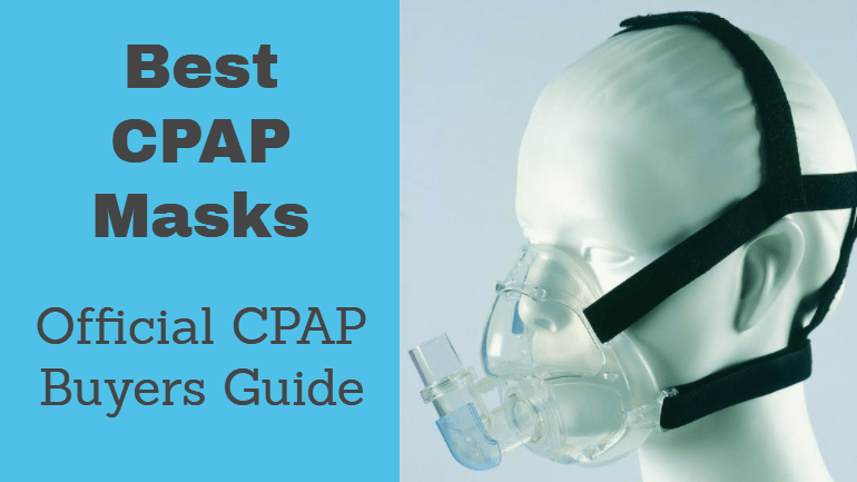 The 3 Best CPAP Masks Available Today: 2021 CPAP Buying Guide