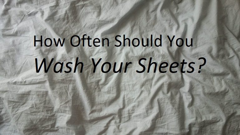 how often should you wash your sheets