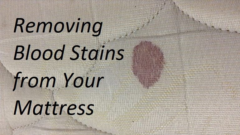 How to Get Blood Stains Out of a Mattress