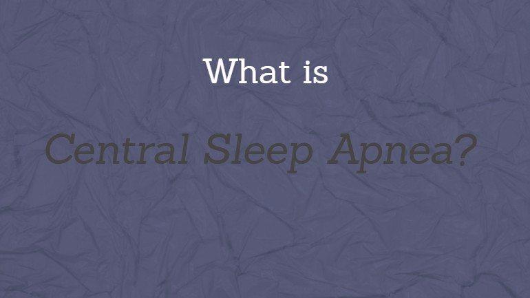 What is Central Sleep Apnea
