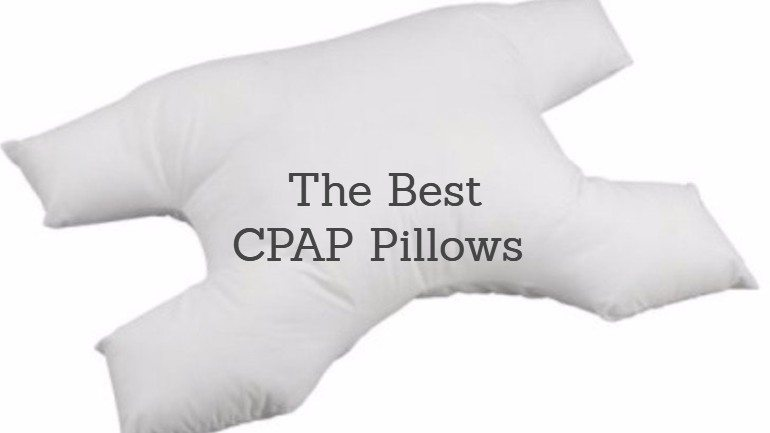 The Best CPAP Pillow: A Complete Buyer's Guide for 2021