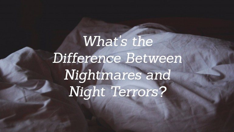 Night Terror Vs Nightmare What S The Difference